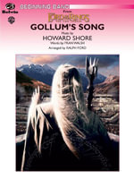 Gollum's Song (from the Lord of the Rings : The Two Towers) - Fran Walsh