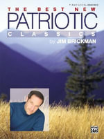 The Jim Brickman -- The Best New Patriotic Classics : Piano/Vocal/Chords - Jim Brickman