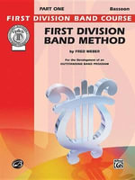 First Division Band Method, Part 1 : Bassoon - Fred Weber