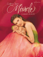 Celine Dion -- Miracle : A Celebration of New Life (Piano/Vocal/Chords) - Warner Brothers Publications