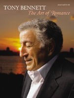 The Tony Bennett -- The Art of Romance : Piano/Vocal/Chords - Tony Bennett