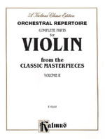 Orchestral Repertoire Complete Parts for Violin from the Classic Masterpieces, Vol 2 : Kalmus Edition