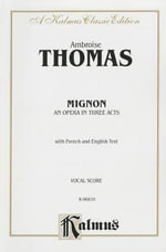 Mignon : Vocal Score (French, English Language Edition), Vocal Score