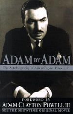 Adam by Adam : The Autobiography of Adam Clayton Powell, Jr - Adam Clayton, Jr. Powell