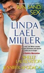 Sun, Sand, Sex : Skinny Dipping Just Got Hotter - Linda Lael Miller