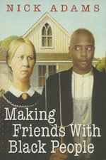 Making Friends with Black People - Nick Adams