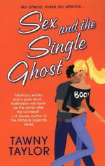 Sex and the Single Ghost - Tawny Taylor