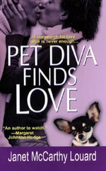 Pet Diva Finds Love : In the Search For Love, Once Is Never Enough... - Janette McCarthy