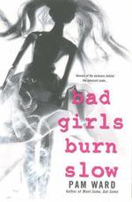 Bad Girls Burn Slow - Pam Ward