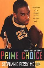 Prime Choice - Stephanie Perry Moore