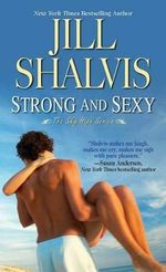 Strong and Sexy : The Sky High Series - Jill Shalvis