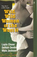 Wild, Wild Women of the West II - Layla Chase
