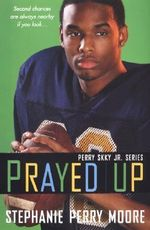 Prayed Up - Stephanie Perry Moore