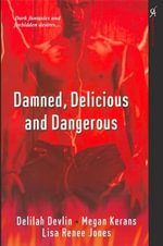 Damned, Delicious and Dangerous - Delilah Devlin