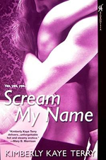 Scream My Name : Soixante Neuf - a Dual-sided Collection of Erotic ... - Kimberly Kaye Terry