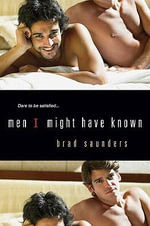 Men I Might Have Known - Brad Saunders