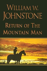 The Return of the Mountain Man - William W. Johnstone