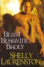 Beast Behaving Badly - Shelly Laurenston