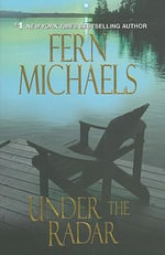 Under the Radar : The Sisterhood - Fern Michaels
