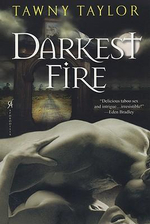 Darkest Fire - Tawny Taylor