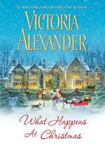 What Happens at Christmas - Victoria Alexander