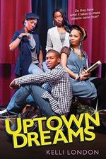 Uptown Dreams - Kelli London