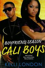 Cali Boys : Boyfriend Season - Kelli London