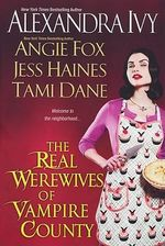 The Real Werewives of Vampire County - Alexandra Ivy