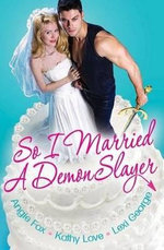 So I Married a Demon Slayer - Kathy Love
