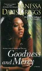 Goodness and Mercy : A Blessed Trinity Novel - Vanessa Davis Griggs