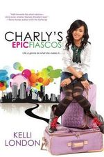 Charly's Epic Fiascos : Charly's Epic Fiascos - Kelli London