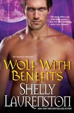 Wolf with Benefits : The Pride Series : Book 8 - Shelly Laurenston