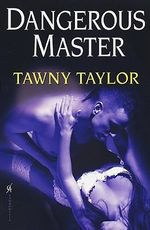 Dangerous Master - Tawny Taylor