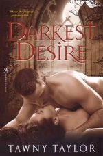 Darkest Desire - Tawny Taylor