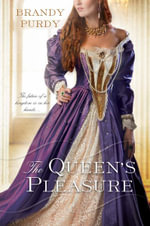 The Queen's Pleasure : The Future of a Kingdom is in Her Hands... - Brandy Purdy