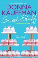 Sweet Stuff : A Cupcake Romance - Donna Kauffman