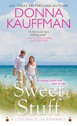 Sweet Stuff : Cupcake Club Romance - Donna Kauffman