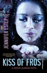 Kiss of Frost : Mythos Academy Book 2 - Jennifer Estep