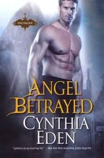 Angel Betrayed : Book Two of the Fallen Series - Cynthia Eden