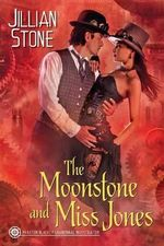 The Moonstone and Miss Jones - Jillian Stone