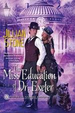 Miss Education of Dr. Exeter - Jillian Stone