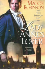 Lady Anne's Lover : Scandal is in the Eye of the Beholder... - Maggie Robinson
