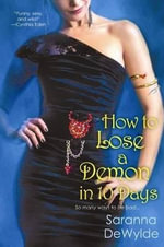 How to Lose a Demon in Ten Days - Saranna DeWylde
