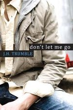 Don't Let Me Go - J. H. Trumble