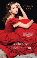 A Phantom Enchantment : Unbound - Eve Marie Mont