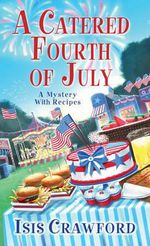 A Catered Fourth of July : Mystery with Recipes - Isis Crawford