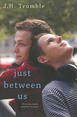 Just Between Us - J. H. Trumble