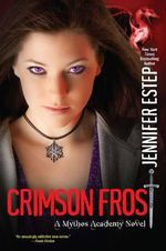 Crimson Frost : A Mythos Academy Novel - Jennifer Estep