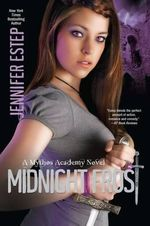 Midnight Frost : Mythos Academy Series : Book 5 - Jennifer Estep