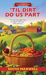'Til Dirt Do Us Part : Local Foods Mystery - Edith Maxwell